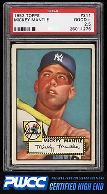 1952 Topps Mickey Mantle 311 PSA 25 GD PWCCHE